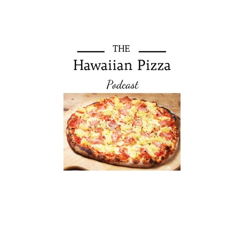 Hawaiian Pizza Podcast's avatar