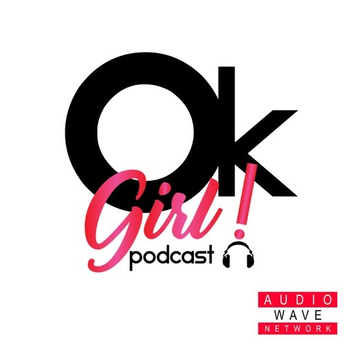 Ok Girl! Podcast's avatar