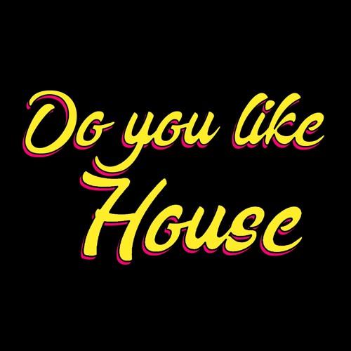 Do You Like House?'s avatar
