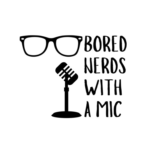 Bored Nerds With a Mic's avatar
