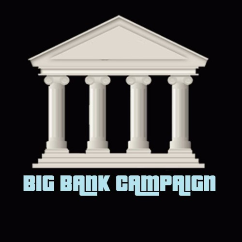 BIG BANK CAMPAIGN's avatar