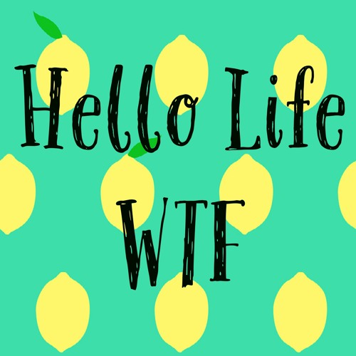 Hello Life WTF Podcast's avatar