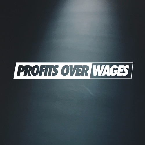 Profits Over Wages Podcast's avatar