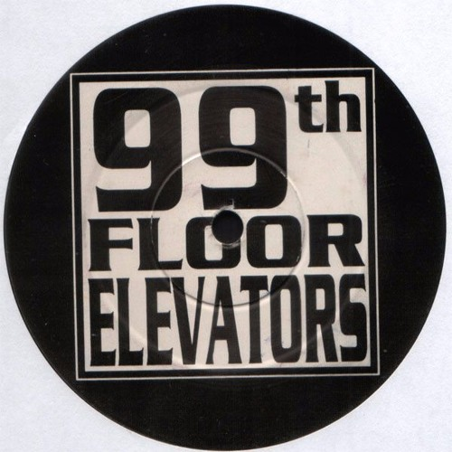 99th Floor Elevators S Stream On Soundcloud Hear The World S Sounds