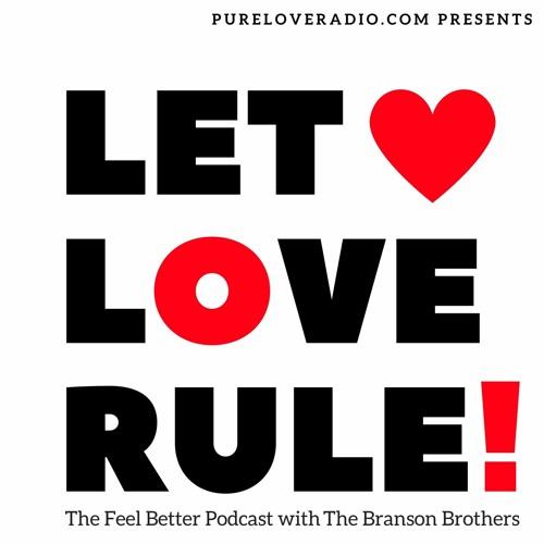 LET LOVE RULE! - The Feel Better Podcast's avatar