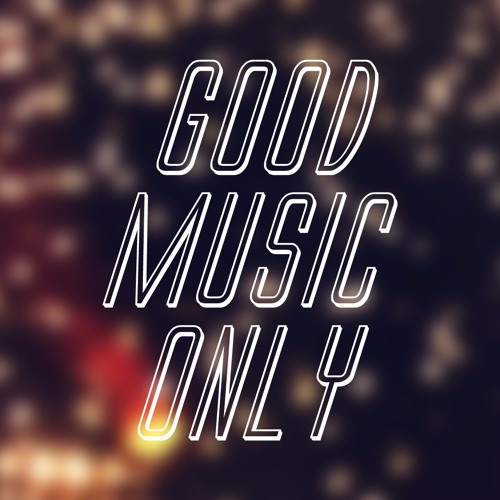 Good Music Only!'s avatar