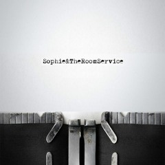 Sophie&TheRoomService