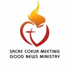 Sacre Coeur Meeting - Good News Servants