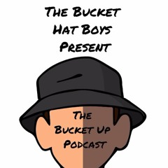 The Bucket Up Podcast