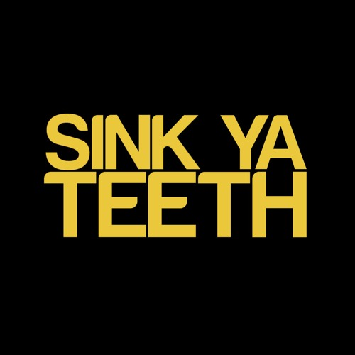 Sink Ya Teeth's avatar