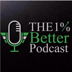 The 1% Better Podcast