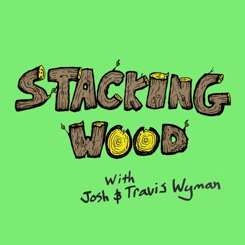 Stacking Wood with Josh and Travis Wyman's avatar