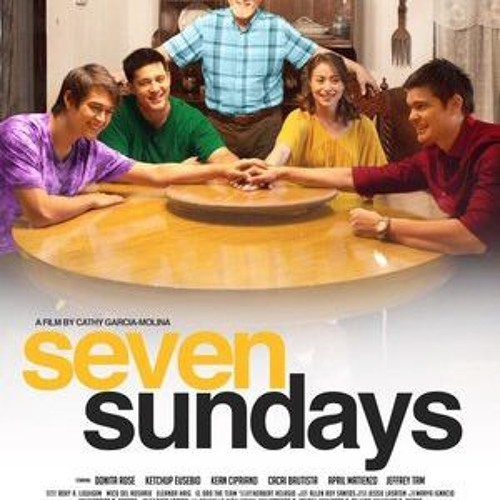 Seven Sundays 2017 Full Pinoy Movie Watch Online S Stream On Soundcloud Hear The World S Sounds