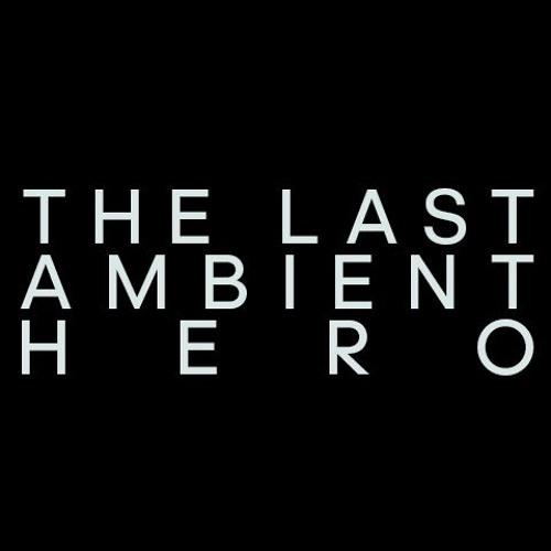 The Last Ambient Hero's avatar