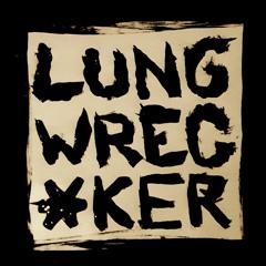 Lungwrecker