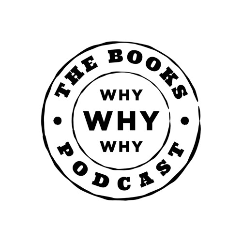 Why Why Why: The Books Podcast's avatar