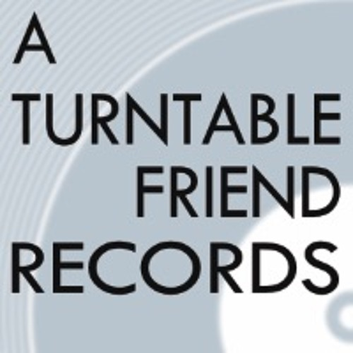 A TURNTABLE FRIEND RECORDS's avatar