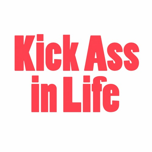 Kick Ass In Life's avatar