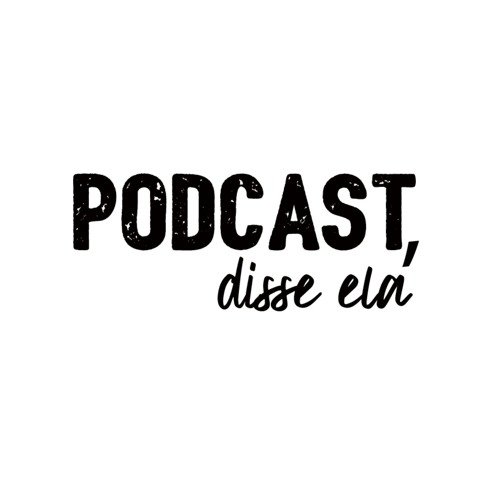 Podcast, disse ela's avatar
