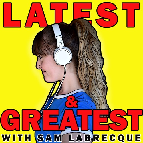 Latest & Greatest Podcast with Sam Labrecque's avatar