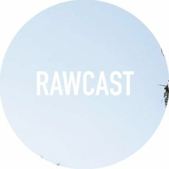 RAWCAST