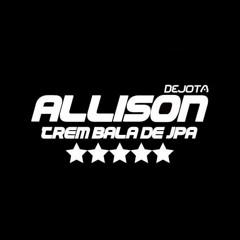 DJ ALLISON JPA[CONEXÃODABARÃO]