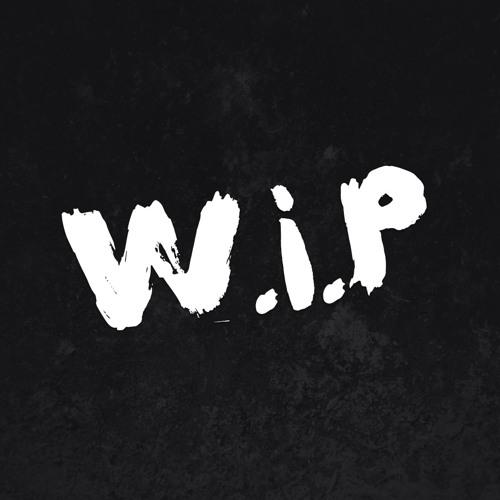 W.i.P (Work In Progress)'s avatar