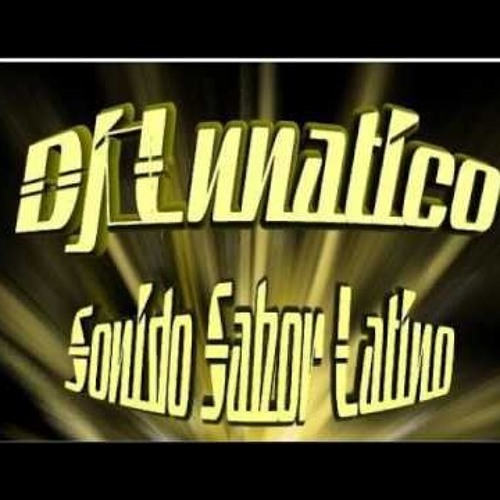 Dj Lunatico Sonido Sabor Latino's avatar