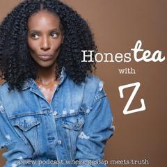 "HonesTEA with Z - Ep. 123 ""A Rabbit Hole Of Fine Men"""