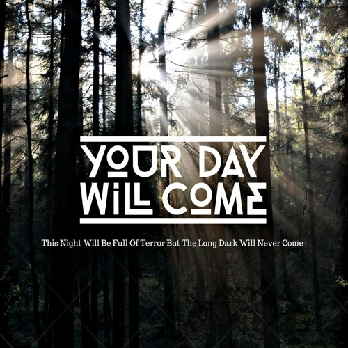 Your Day Will Come's avatar