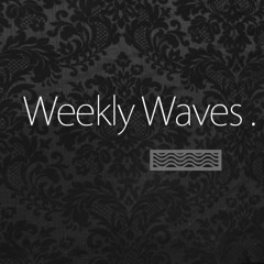 Weekly Waves || Chillout