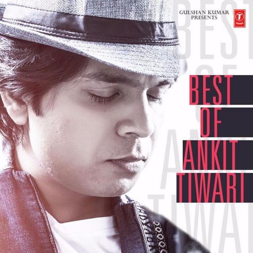Best of Ankit Tiwari's avatar