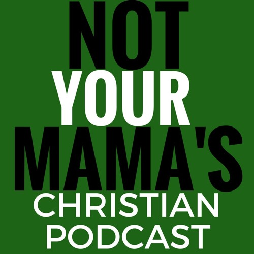 Not Your Mama's Christian Podcast's avatar