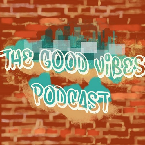 The Good Vibes Podcast's avatar