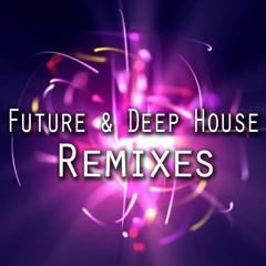 Future & Deep House Remixes