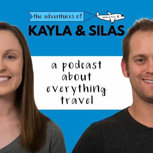 The Adventures of Kayla and Silas-A Travel Podcast's avatar