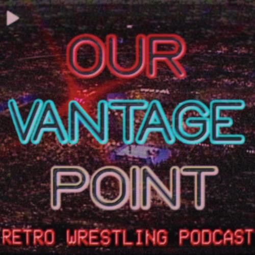 Our Vantage Point - Retro Wrestling Podcast's avatar