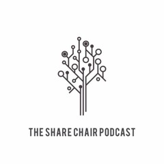 The Share Chair Podcast