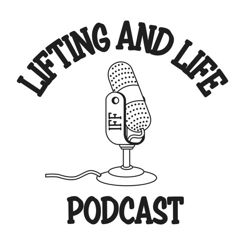Lifting and Life Podcast's avatar
