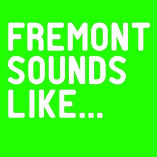 Fremont Sounds Like...'s avatar