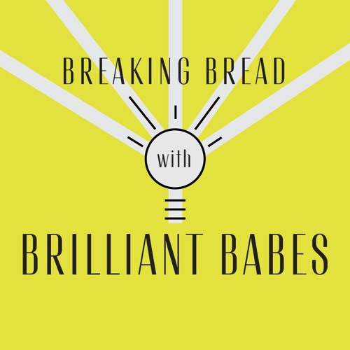 Breaking Bread with Brilliant Babes's avatar
