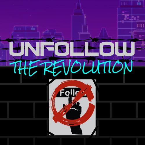 Unfollow the Revolution's avatar