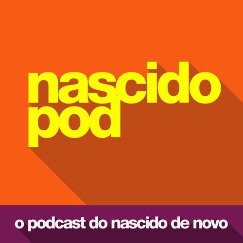 NascidoPod - O Podcast do Nascido de Novo's avatar