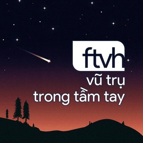 Ftvh - Vũ trụ trong tầm tay's avatar