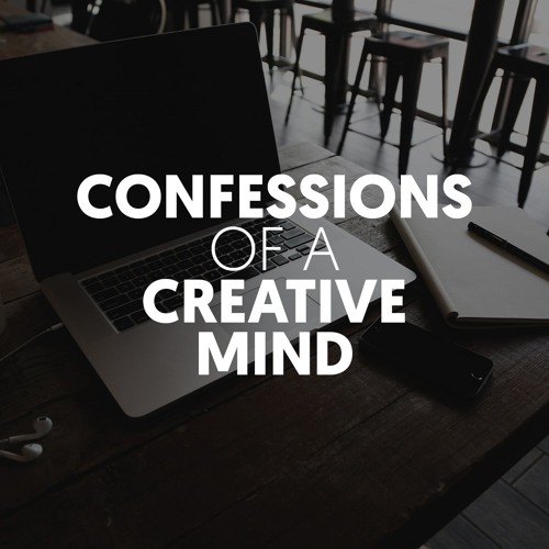 Confessions of a Creative Mind  - Podcast's avatar