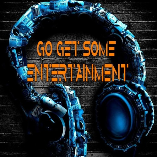 GO GET SOME! ENTERTAINMENT.'s avatar