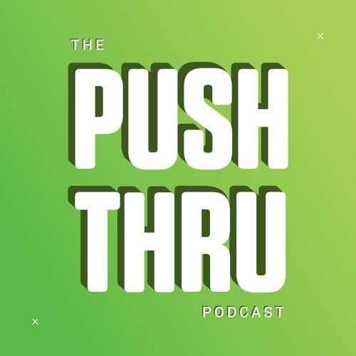 The Push Thru Podcast's avatar