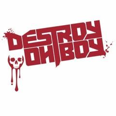 Destroy Oh Boy
