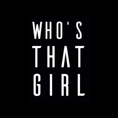 WHO'S THAT GIRL's avatar