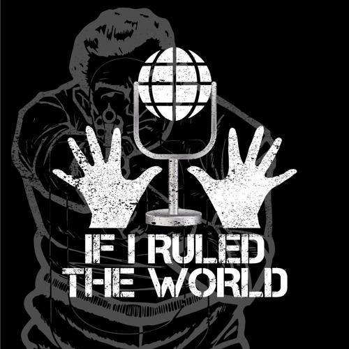 If I Ruled The World Podcast's avatar